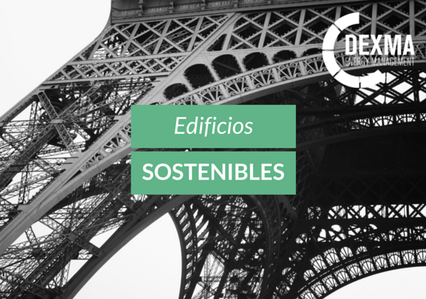 La Torre Eiffel, Elegida como Edificio Sostenible. Descubre qué medidas de ahorro energético en edificios aplicaron