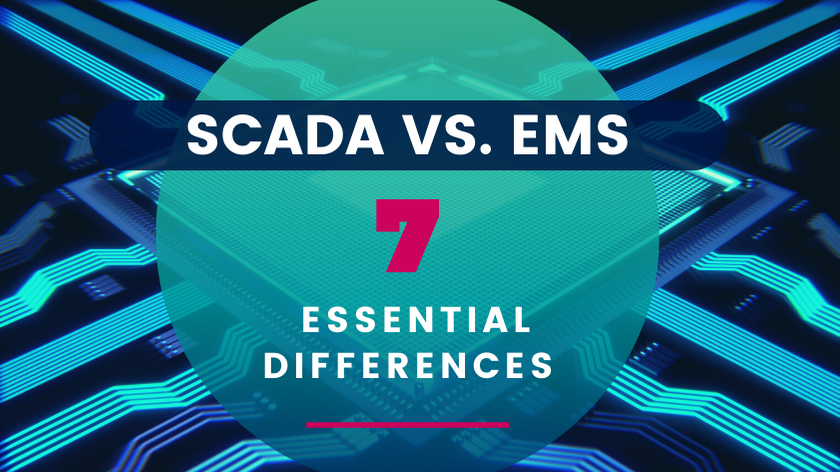 SCADA vs EMS: 7 Essential Differences