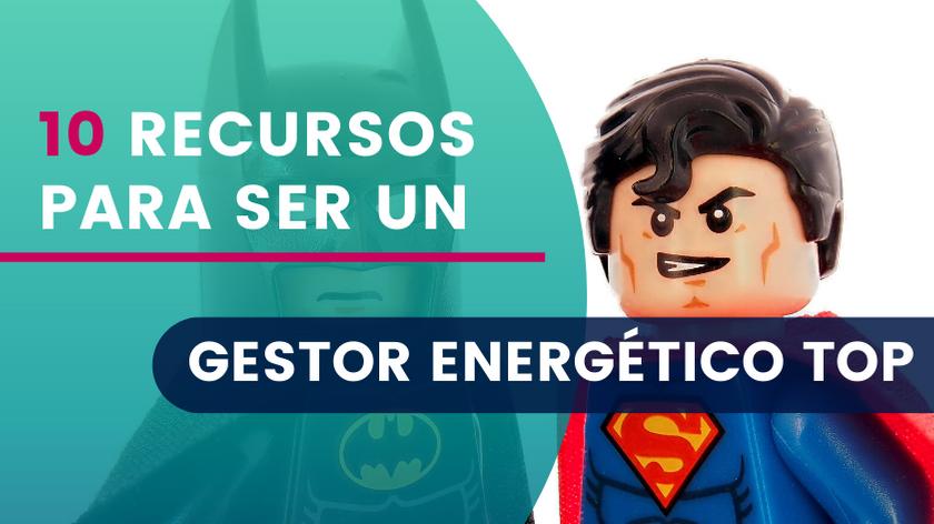10 Recursos para ser un Gestor Energético TOP [Checklist]