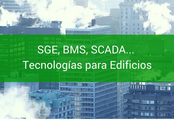 Tecnología para Edificios: EMS, BSM, SCADA...
