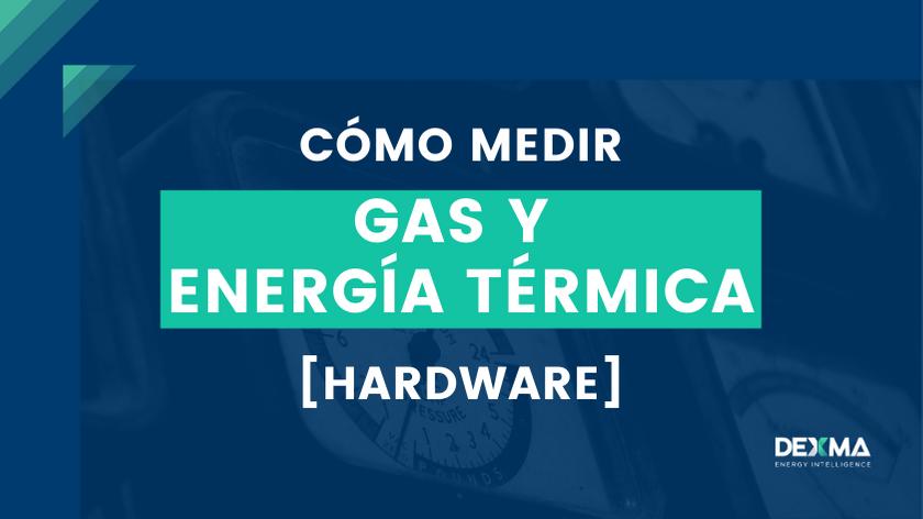 Cómo Medir Gas y Energía Térmica [Hardware]