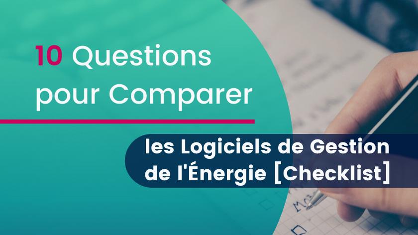 10 Questions pour Comparer les Logiciels de Gestion de l'Énergie [Checklist]