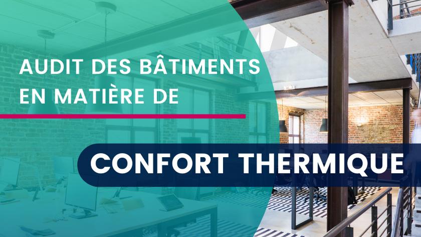 Audit des Bâtiments en matière de Confort Thermique