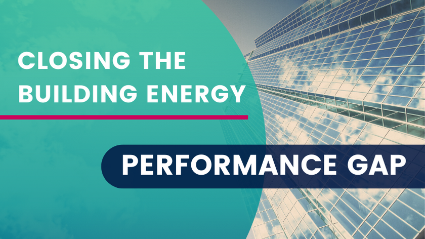 Closing the Building Energy Performance Gap [GUIDE]