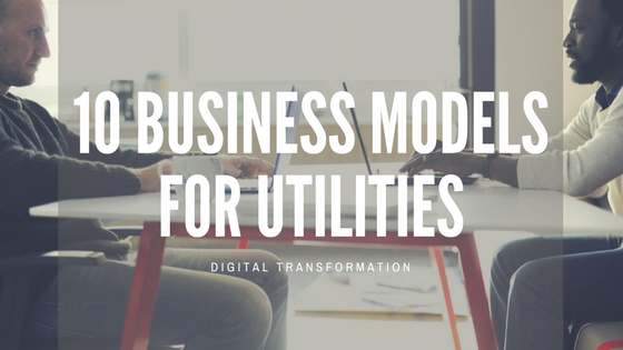 Business models for Utilities