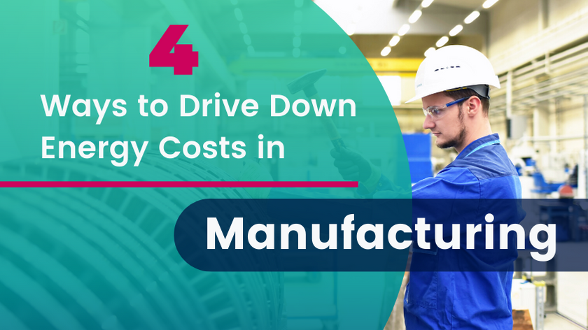 Ways to Drive Down Energy Costs in manufacturing
