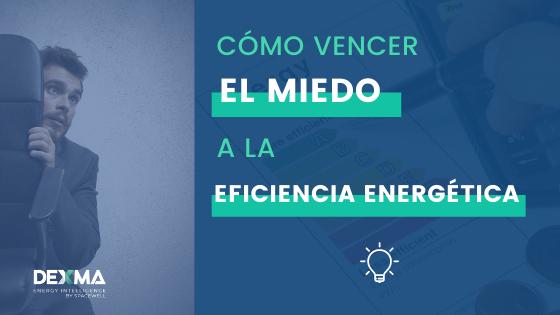 Vencer el miedo a la eficiencia energética