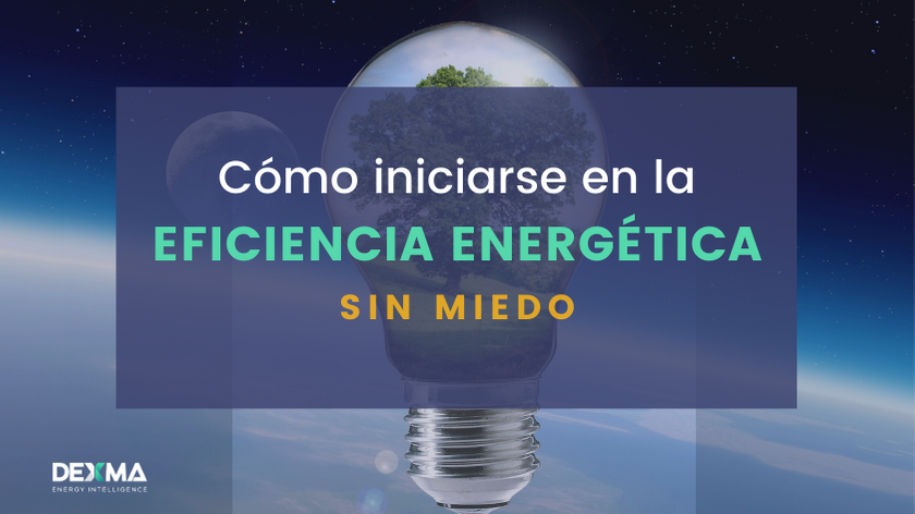 Cómo iniciarse en la Eficiencia Energética sin miedo