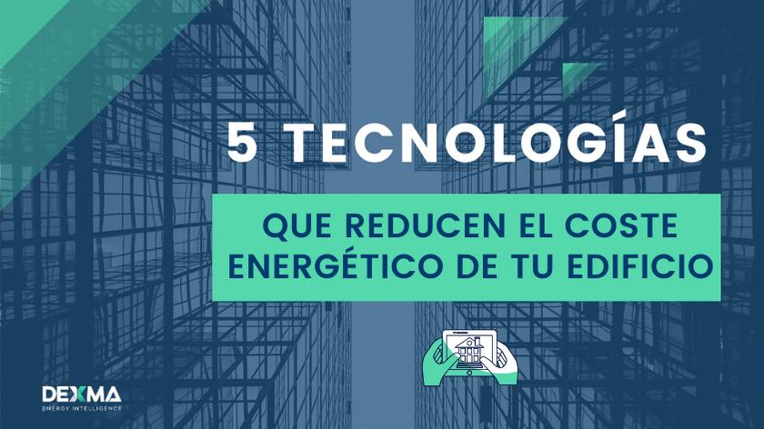 5 Tecnologías para Reducir los Costes de Energía en Edificios