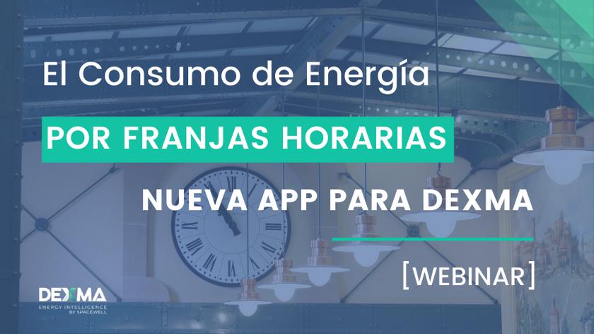 Consumo de Energía por Franjas Horarias, nueva App - DEXMA