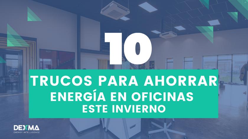 10 Trucos para Ahorrar Energía en Oficinas este Invierno