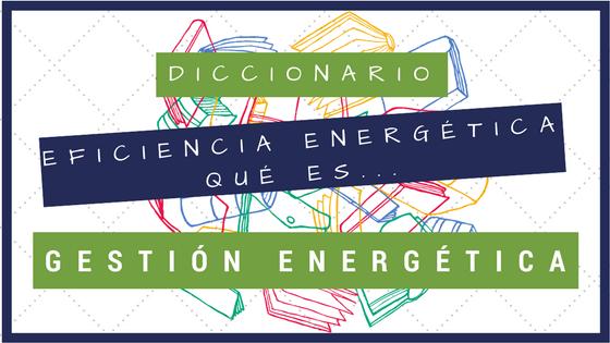 Qué es Gestión Energética