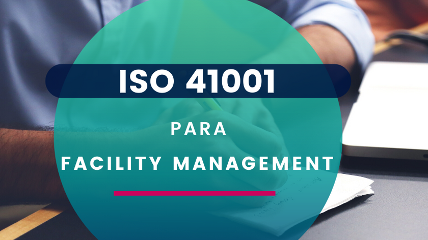 ISO 41001 para Facility Management