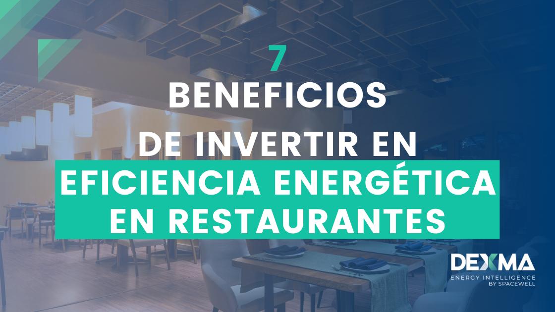 7 Beneficios de Invertir en Eficiencia Energética en Restaurantes