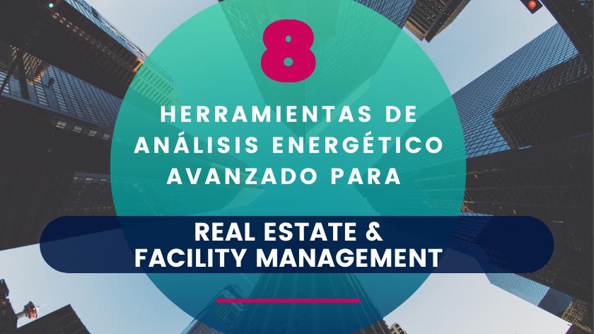 8 Herramientas de Análisis Energético Avanzado para Real Estate y FM