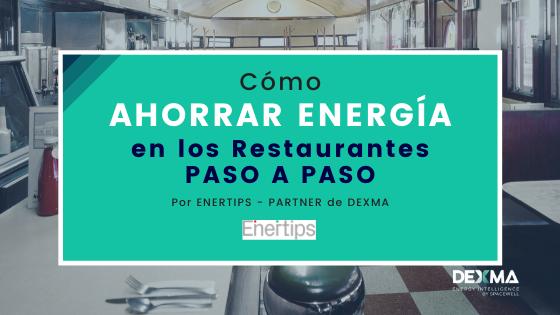 Ahorrar energía en restaurantes por Enertips