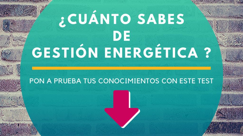 Cuánto sabes de Gestión Energética - Quiz