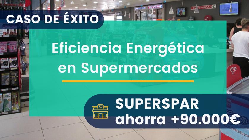 Eficiencia Energética en Supermercados: Cómo ahorra SUPERSPAR +90.000€ en energía