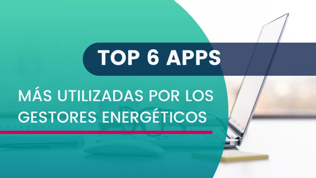 TOP 6 Apps DEXMA más utilizadas por Gestores Energéticos