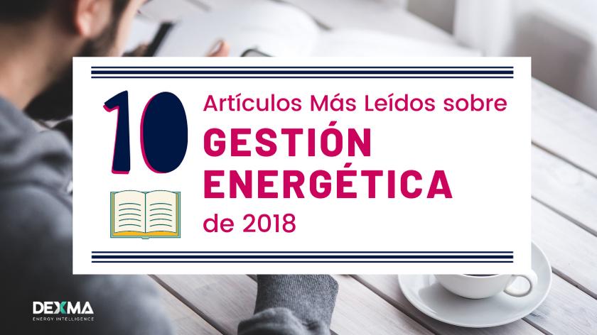 Los 10 artículos más leídos sobre Gestión Energética en 2018