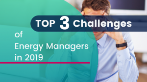 3 Challenges of Energy Managers 2019