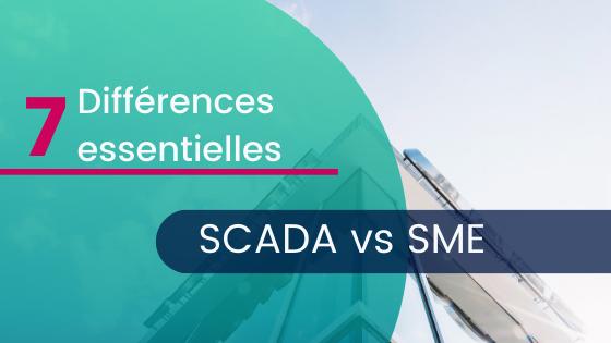 7 différences entre un SCADA et un SME