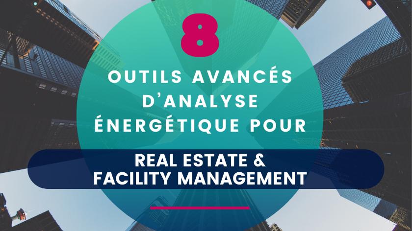 8 Outils avancés d'Analyse Énergétique pour Real Estate & Facility Management