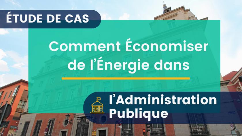 Comment Économiser l'Énergie dans l'Administration Publique