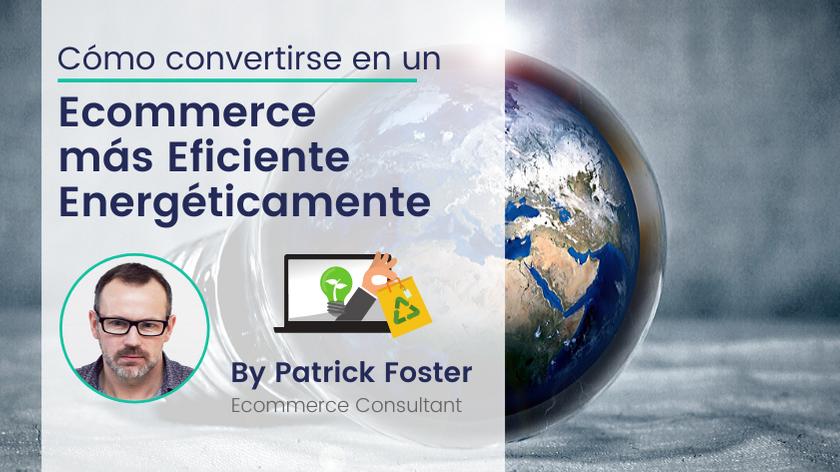 Cómo lograr un Consumo Eficiente de Energía para tu Ecommerce