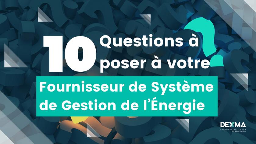10 Questions à pose à votre fournisseur de système de gestion de l'énergie