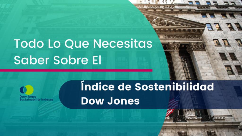 Qué es el Indice de Sostenibilidad Dow Jones