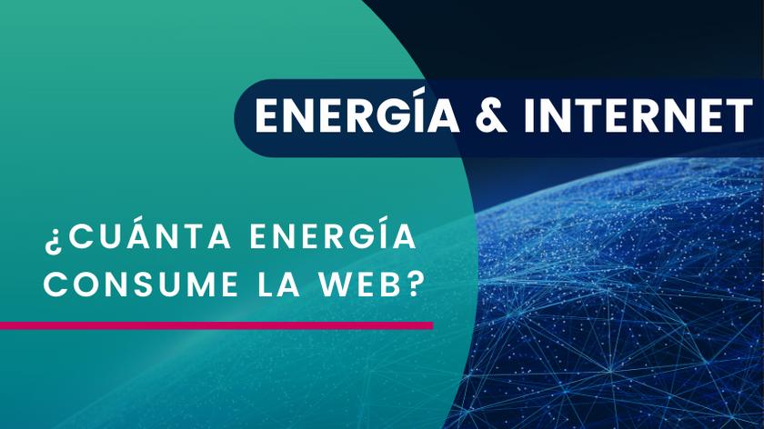 ¿CUÁNTA ENERGÍA CONSUME LA WEB?