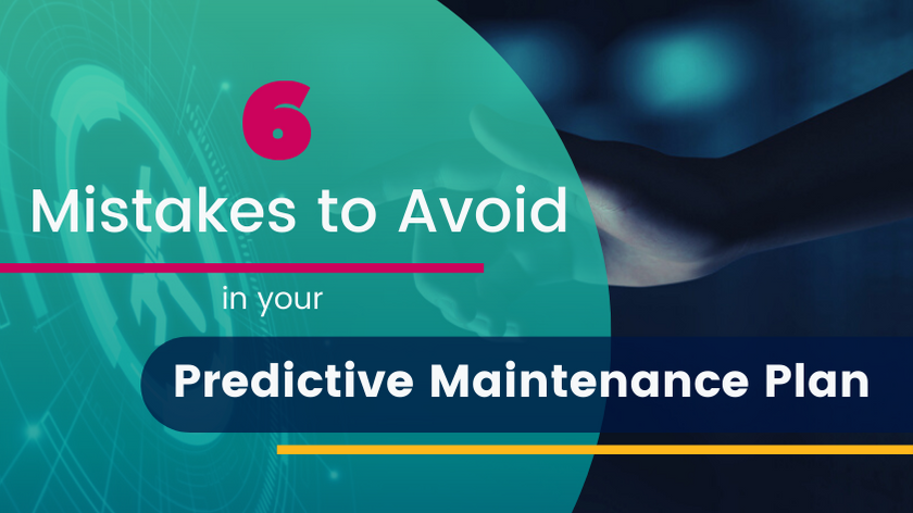6 Common Errors in a Predictive Maintenance Plan