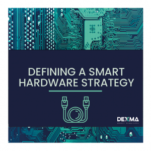 Defining A Smart Hardware Strategy