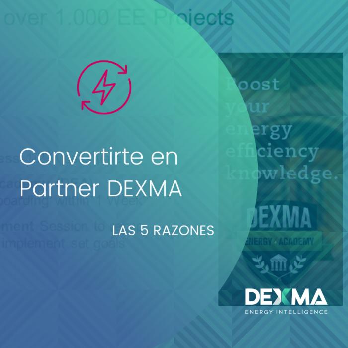 5 Razones para Convertirte en Partner de DEXMA