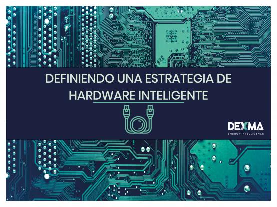 Definiendo una estrategia de hardware inteligente