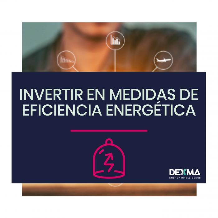 Invertir en Medidas de Eficiencia Energética