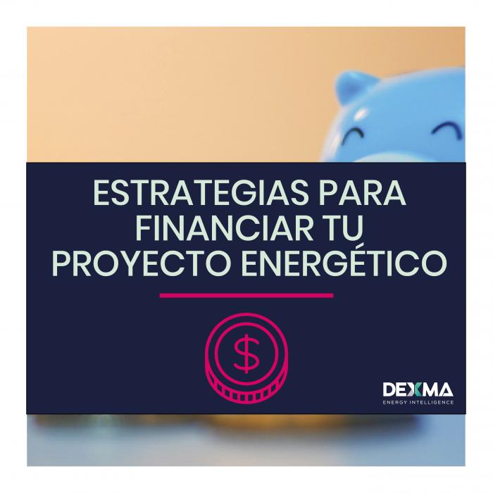 Estrategias para Financiar tus Proyectos de Eficiencia Energética