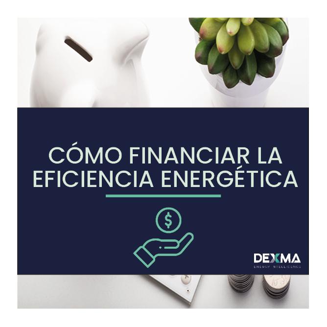Financiación Eficiencia Energética: Guía Completa