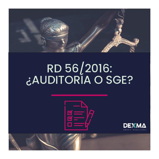 RD 56/2016: Auditoría o Sistema de Ahorro Energético