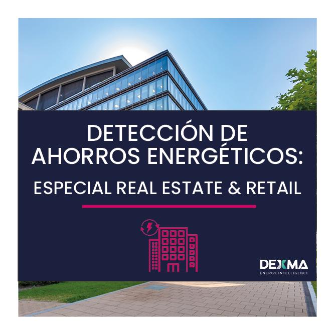 Detectar Ahorro Potenciales en Edificios Real Estate & Retail