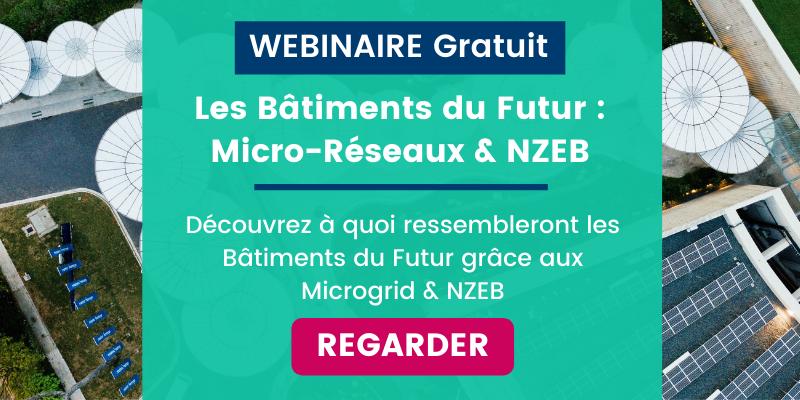 [WEBINAIRE] Comment les Micro-réseaux vous aident à transformer vos Bâtiments en NZEB