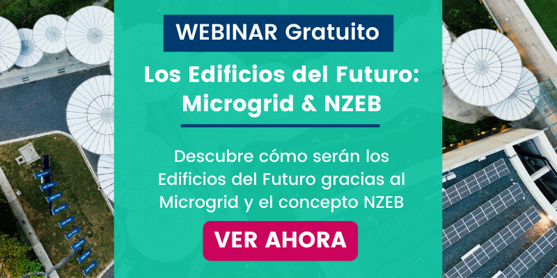[WEBINAR] Cómo una Microgrid te ayuda a convertir tus edificios en NZEB