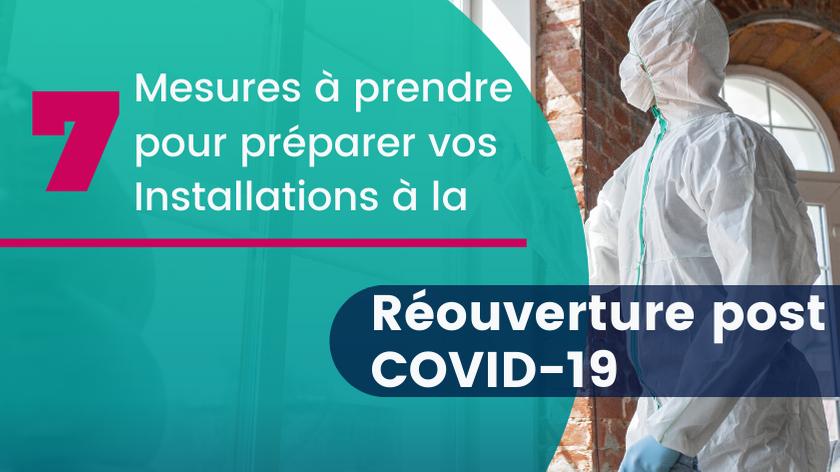 7 Mesures à prendre pour préparer vos bâtiments à la réouverture post COVID-19