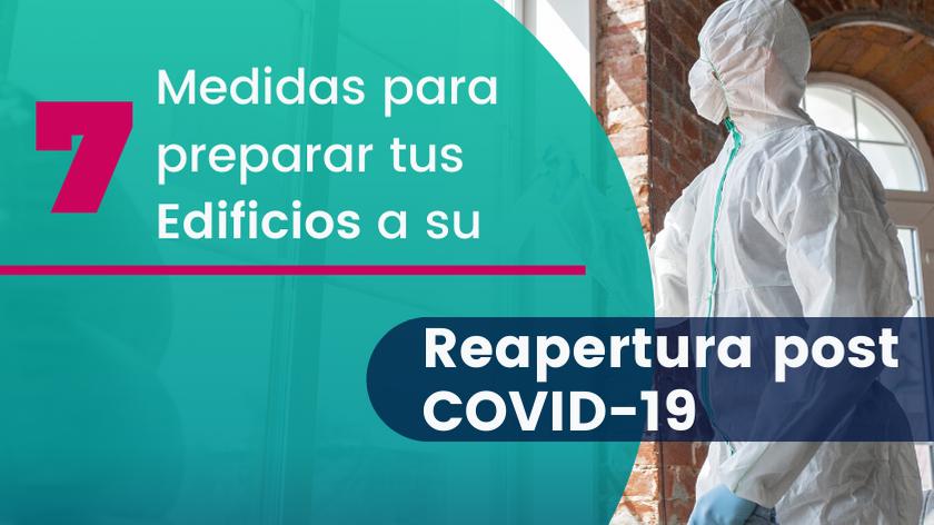 7 Medidas para preparar tus edificios a su reapertura post COVID-19