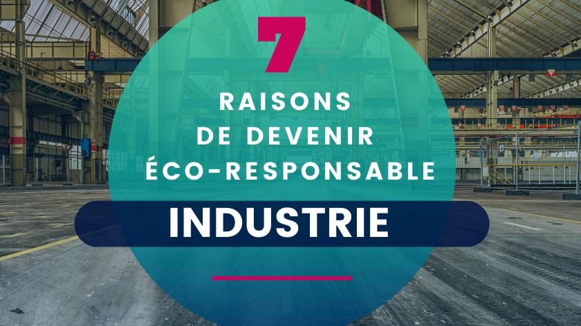 7 Raisons pour lesquelles l'Industrie devra devenir plus éco-responsable