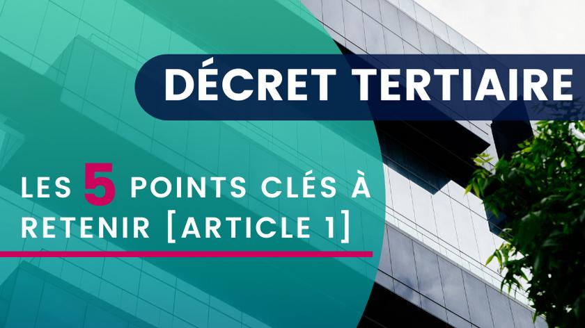 Décret Tertiaire : Les 5 points clés à retenir [Article 1]