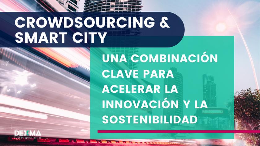 Crowdsourcing & Smart City: Una combinación clave para acelerar la Innovación y la Sostenibilidad