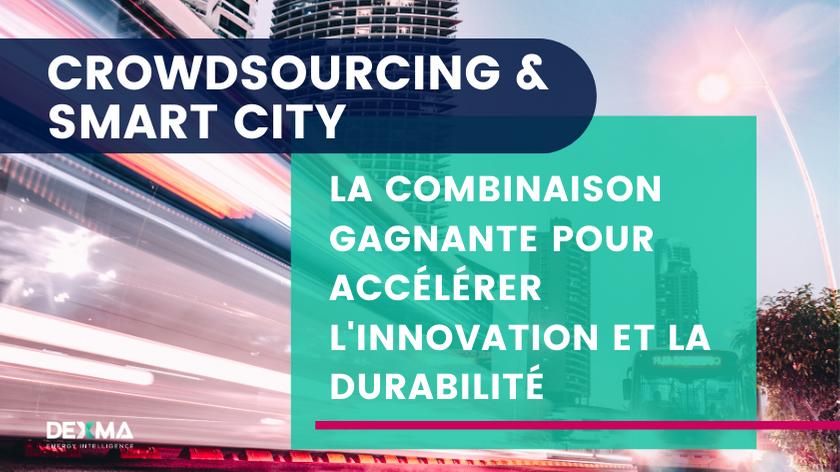 Crowdsourcing & Smart City : La combinaison gagnante pour accélérer l'Innovation et la Durabilité