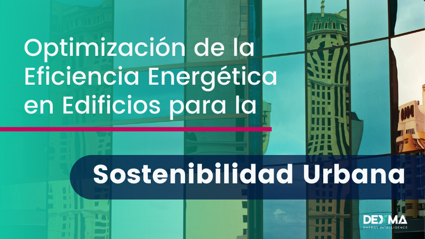 Optimización de la Eficiencia Energética en Edificios para la Sostenibilidad Urbana